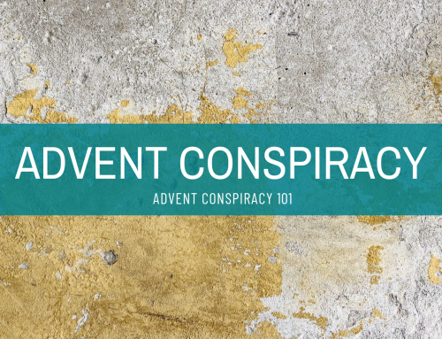 ADVENT CONSPIRACY 101