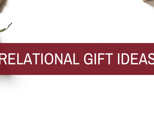 RELATIONAL GIFT IDEAS