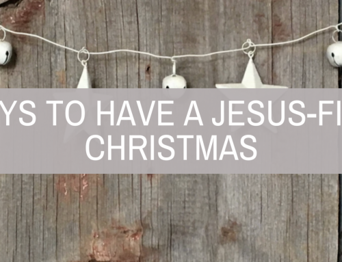 4 WAYS TO HAVE A JESUS-FILLED CHRISTMAS